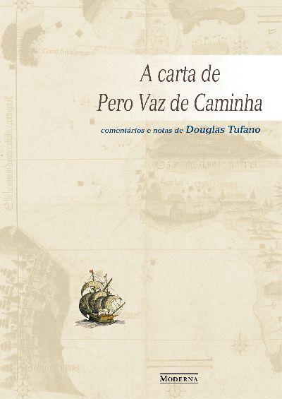 Capa A carta de Pero Vaz de Caminha