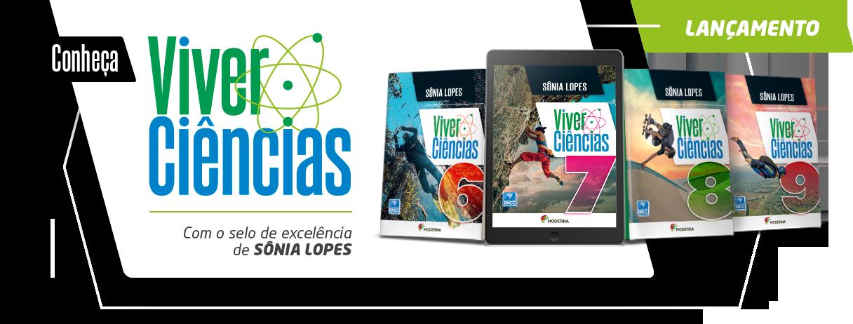 Viver Ciências - Com o selo de excelência de Sônia Lopes