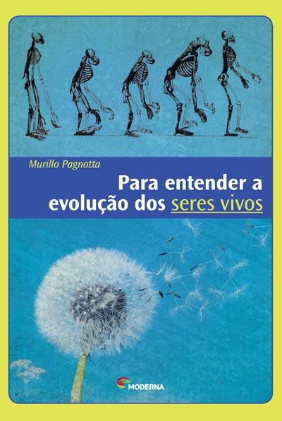 Capa Para entender a evolução dos seres vivos