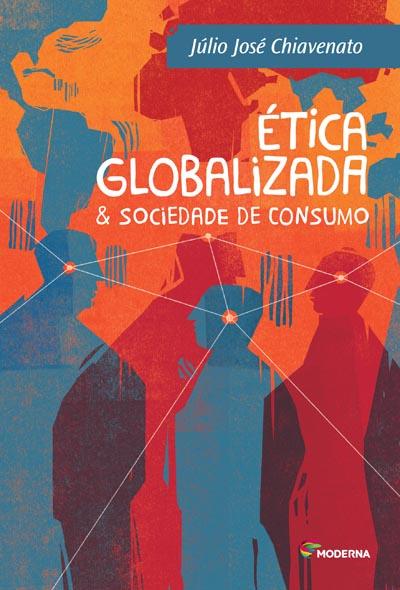 Capa Ética globalizada & Sociedade de consumo