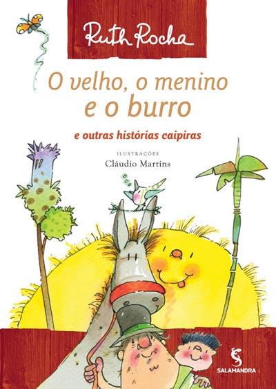 Capa O velho, o menino e o burro e outras histórias caipiras