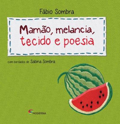 Capa Mamão, melancia, tecido e poesia