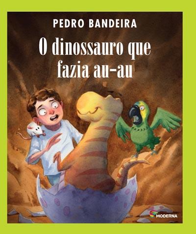 Capa O dinossauro que fazia au-au
