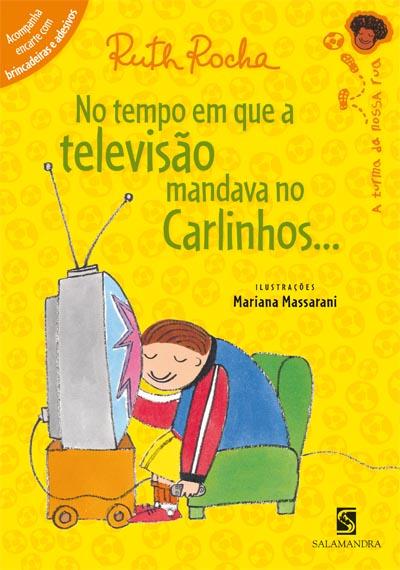 Capa No tempo em que a televisão mandava no Carlinhos..