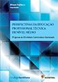 Perspectivas da Educação Profissional Técnica de Nível Médio