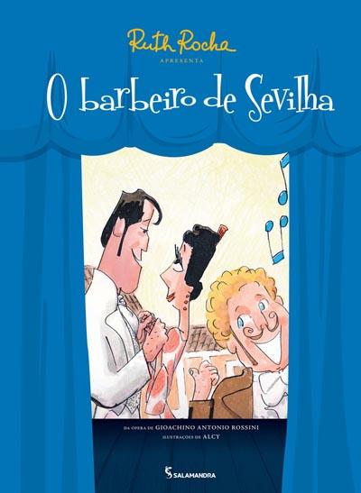 Capa Ruth Rocha apresenta O barbeiro de Sevilha